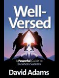 Well-Versed - A Powerful Guide to Business Success