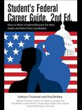 Student's Federal Career Guide, 2nd Ed: How to Write a Federal Esume for New Grands and New Entry Candidates
