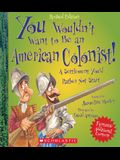 You Wouldn't Want to Be an American Colonist]