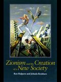 Zionism and the Creation of a New Society (The Tauber Institute Series for the Study of European Jewry)