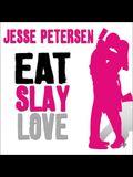 Eat Slay Love Lib/E