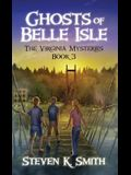 Ghosts of Belle Isle: The Virginia Mysteries Book 3