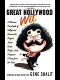 Great Hollywood Wit: A Glorious Cavalcade of Hollywood Wisecracks, Zingers, Japes, Quips, Slings, Jests, Snappers, & Sass from the Stars