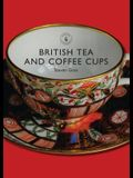 British Tea and Coffee Cups: 1745-1940