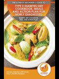 Type 2 Diabetes Diet Cookbook, Meals and Action Plan For Newly Diagnosed: The Ultimate Beginner's Diabetic Diet Cookbook, Meal and Action Plan - Rever