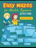 Easy Mazes for Absolute Beginners Activity Book