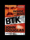 Inside the Mind of Btk Lib/E: The True Story Behind the Thirty-Year Hunt for the Notorious Wichita Serial Killer