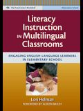 Literacy Instruction in Multilingual Classrooms: Engaging English Language Learners in Elementary School