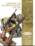 American Submachine Guns 1919-1950: Thompson Smg, M3 grease Gun, Reising, Ud M42, and Accessories
