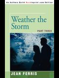 Weather the Storm: Part Three