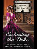 Enchanting the Duke: Sweet and Clean Regency Romance