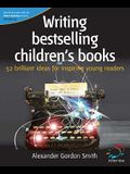 Writing Best-Selling Children's Books: 52 Brilliant Ideas for Inspiring Young Readers