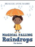 Magical Falling Raindrops: The Bucket