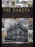 The Dakota Apartments: A Pictorial History of New York's Legendary Landmark
