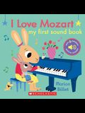 I Love Mozart: My First Sound Book