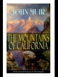 The Mountains of California (With Original Drawings & Photographs): Adventure Memoirs and Wilderness Study
