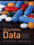 Drug Safety Data: How to Analyze, Summarize and Interpret to Determine Risk: How to Analyze, Summarize and Interpret to Determine Risk