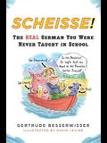 Scheisse!: The Real German You Were Never Taught in School