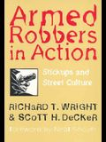 Armed Robbers in Action: Stickups and Street Culture