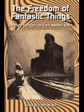 The Freedom of Fantastic Things: Selected Criticism on Clark Ashton Smith