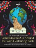 Goldendoodles Go Around the World Colouring Book: Goldendoodle Coloring Book - Perfect Goldendoodle Gifts Idea for Adults and Older Kids