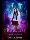 Assassin's Academy: Book One: Rebels
