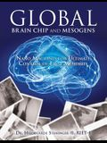Global Brain Chip and Mesogens