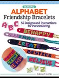 Making Alphabet Friendship Bracelets: 52 Designs and Instructions for Personalizing
