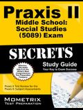 Praxis II Middle School: Social Studies (5089) Exam Secrets Study Guide: Praxis II Test Review for the Praxis II: Subject Assessments