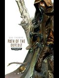 Path of the Outcast (Warhammer 40,000 Novels: Path of the Eldar)