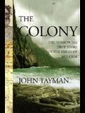 The Colony: The Harrowing True Story of the Exiles of Molokai
