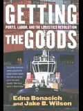 Getting the Goods: Ports, Labor, and the Logistics Revolution