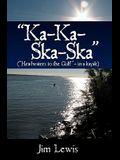 Ka-Ka-Ska-Ska: (headwaters to the Gulf - In a Kayak)
