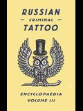 Russian Criminal Tattoo Encyclopaedia, Volume III