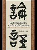 Understanding the Analects of Confucius: A New Translation of Lunyu with Annotations