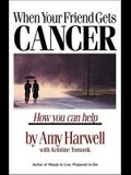 When Your Friend Gets Cancer: How You Can Help