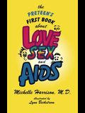 The Preteen's First Book About Love, Sex, and AIDS