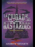 La Ciudad de Los Bastardos