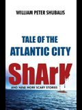 Tale of the Atlantic City Shark and Nine More Scary Stories