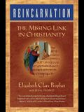 Reincarnation: The Missing Link In Christianity