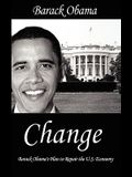 Change: Barack Obama's Plan to Repair the U.S. Economy