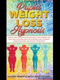 Rapid Weight Loss Hypnosis: Burn Fat and Lose Weight Fast, Naturally Stop Cravings, and Build Healthy Eating Habits With Powerful Self-Hypnosis, G
