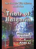 The Trouble With Thieves: Trials of Halgarin