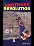 Urethane Revolution: The Birth of Skate--San Diego 1975