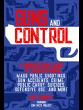 Guns and Control: A Nonpartisan Guide to Understanding Mass Public Shootings, Gun Accidents, Crime, Public Carry, Suicides, Defensive Us