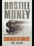 Hostile Money: Currencies in Conflict