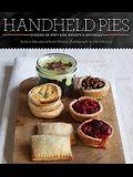 Handheld Pies: Dozens of Pint-Size Sweets & Savories
