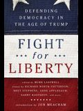 Fight for Liberty: Defending Democracy in the Age of Trump