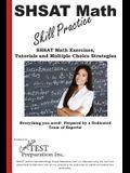 SHSAT Math Skill Practice: Math Exercises, Tutorials and Multiple Choice Strategies