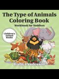 The Type of Animals Coloring Book - Workbook for Toddlers Children's Animal Books